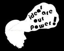 ideas are our power! von Caterina Horzela