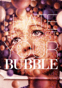 I hate to burst your BUBBLE von Giorgio Giussani