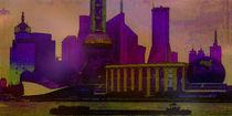 Skyline Shanghai 2 von Marie Luise Strohmenger