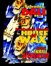 SALVADOR DALI as PROFESSOR BONDI in HOUSE OF WAX von KARLheinz KoeNIG