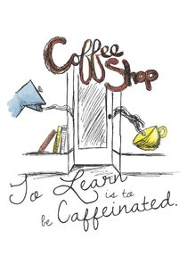 To Learn is to be Caffeinated von Shanda Nelson