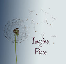 Imagine Peace Dandelion by Patricia N