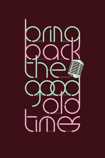 bring back the good old times by Rodrigo Müller