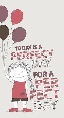 Perfect Day von galgalosh