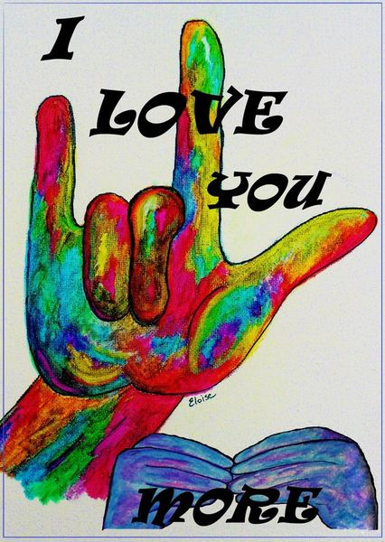 quotsign language i love you morequot painting art prints and