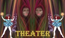Theater,Theater ... by Ingrid Eichhorst