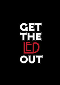 Get the Led Out by Catherine Doolan