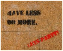 have less, do more, let's party - Berlin summer 2013 by mateart