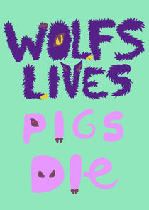 Wolfs lives, Pigs die by shycheeks