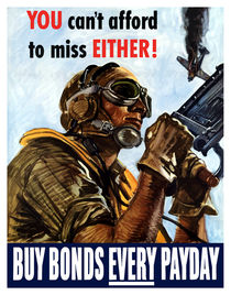You Can't Afford To Miss Either -- Buy Bonds Every Payday von warishellstore