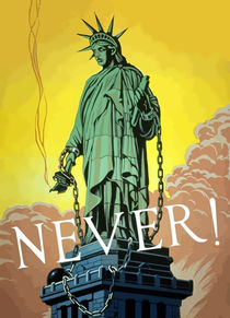 Lady Liberty In Chains -- Never von warishellstore