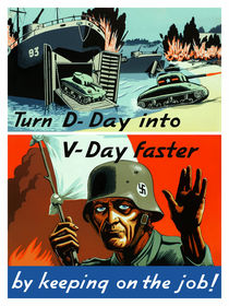 Turn D-Day Into V-Day Faster By Keeping On The Job von warishellstore
