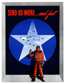 Send Us More ... And Fast -- World War II von warishellstore