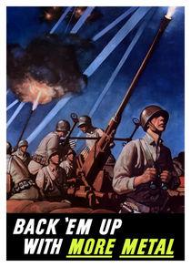 Back 'Em Up With More Metal -- World War II von warishellstore