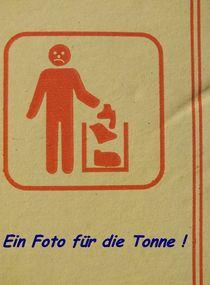 ...für die Tonne ! by techdog