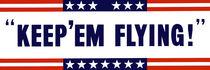 Keep 'Em Flying -- World War Two by warishellstore