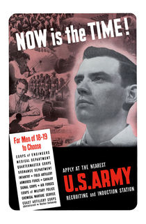 Now Is The Time -- WW2 Army Recruiting by warishellstore