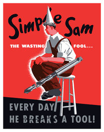 Simple Sam The Wasting Fool... Everyday He Breaks A Tool von warishellstore