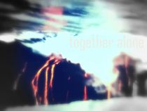 together alone by artfabry