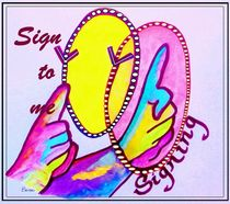 SIGN TO ME by eloiseart