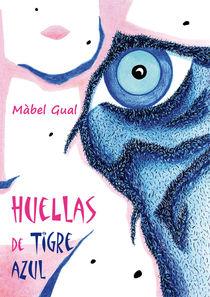 HueLLaS de TiGRe AzuL - Libro de poemas eróticos - Màbel Gual by nacasona