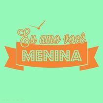 Eu amo você, menina... von Nina Mazeo