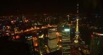 Blick auf Shanghai bei Nacht von Sabine Radtke
