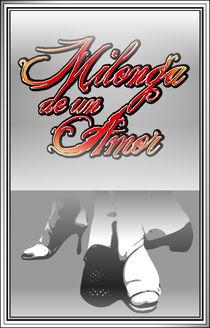 Milonga de un Amor 4 by maestral