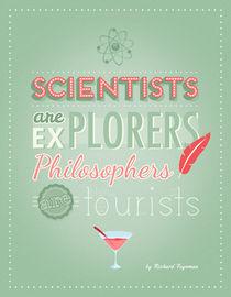 Quote : Scientists are explorers von jane-mathieu