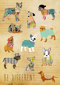 Be different dogs collage by Claudia Schoen