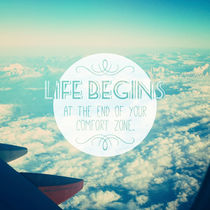 life begin at the end of your comfort zone quote by jane-mathieu