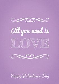 All you need is love von jane-mathieu