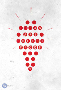 Ideas are bullet proof - Vendetta Graphic Quote by Hey Frank!