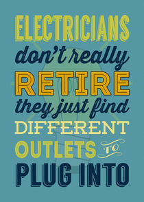Electricians Don't Really Retire by goodthingsbygorge