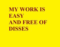 My-work-is-easy-and-free-of-disses