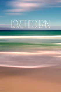 LOVE THE OCEAN Ia by Pia Schneider