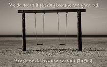 Do not quit playing von mirjam-otto-bildwerk