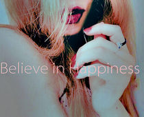 Believe in Happiness by Sina Rose