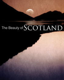 The Beauty of Scotland by Edmund Nagele F.R.P.S.