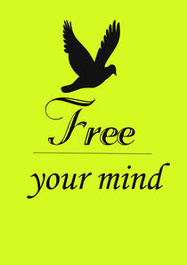 Free your mind poster with bird  von Lila  Benharush
