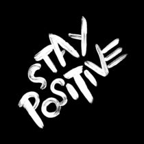 Stay Positive by Calvinator DesignsTM