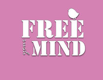 Typography  print free your mind  von Lila  Benharush