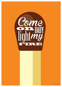 Light my fire by Helen Trabolt