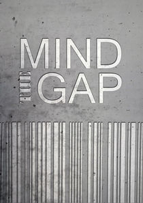 Mind the gap , Typographic Poster  von Lila  Benharush