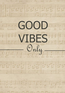 Good vibes only , Vintage music paper by Lila  Benharush