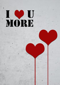 i love you more , Typographic print von Lila  Benharush