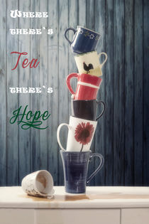 Where there's tea there's hope by Joana Kruse