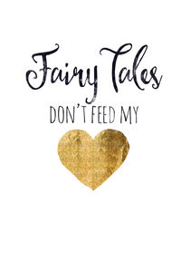 fairy tales don't feed my heart by Sybille Sterk