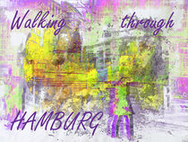 Walking through HAMBURG von Gabi Hampe