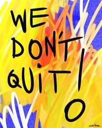 We Don't Quit! von Vincent J. Newman